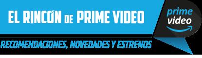 El Rincón de Primevideo